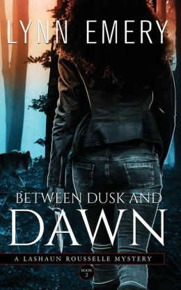 Between Dusk and Dawn: A Lashaun Rousselle Mystery