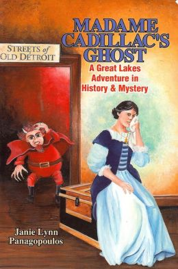 Madame Cadillac's Ghost: A Great Lakes Adventure in History & Mystery