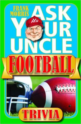 Ask Your Uncle Football Trivia