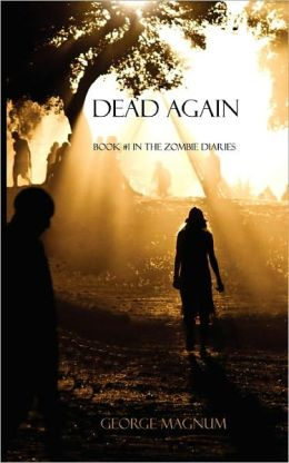 Dead Again (Book #1 of the Zombie Diaries)