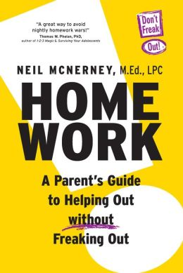 Homework: A Parents Guide to Helping Out Without Freaking Out