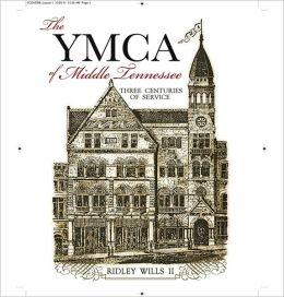 The YMCA of Middle Tennessee: Three Centuries of Service