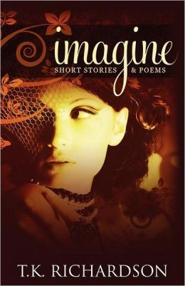 Imagine: Short Stories and Poems