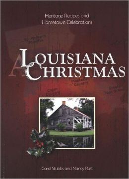 A Louisiana Christmas: Heritage Recipes and Hometown Celebrations