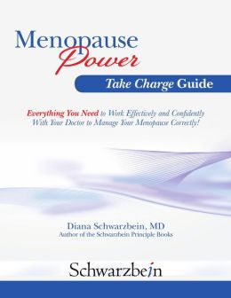 Menopause Power Take Charge Guide: Everything You Need to Work With Your Doctor to Manage Menopause Correctly!