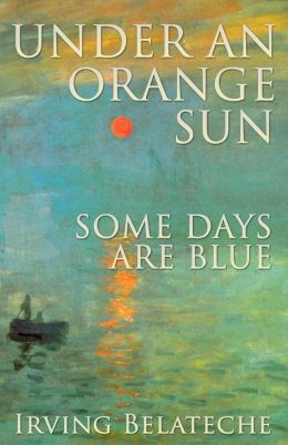 Under an Orange Sun, Some Days Are Blue
