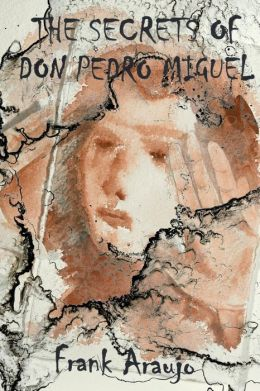 The Secrets of Don Pedro Miguel