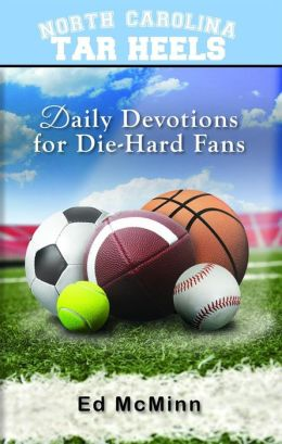 Daily Devotions for Die-Hard Fans: North Carolina Tar Heels