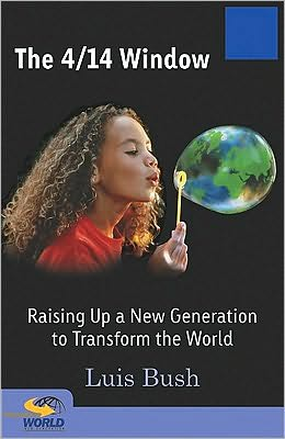 The 4/14 Window: Raising Up a New Generation to Transform the World