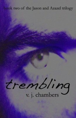 Trembling: Book Two of the Jason and Azazel Trilogy