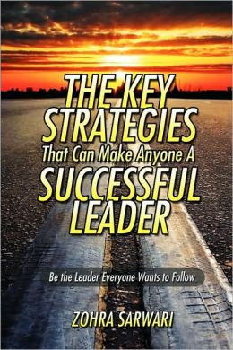 The Key Strategies That Can Make Anyone A Successful Leader