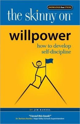 Skinny on Willpower: How to Develop Self-Discipline