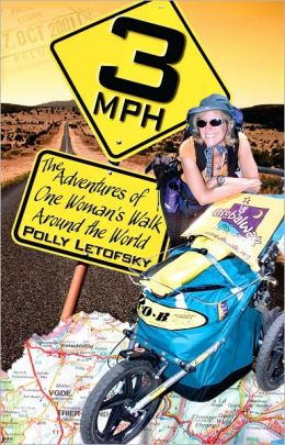 3MPH: The Adventures of One Woman's Walk Around the World