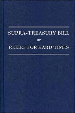 The Supra-Treasury Bill, or Relief for Hard Times