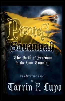 Pirates of Savannah: The Birth of Freedom in the Low Country