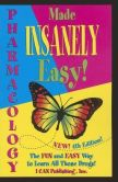 Book Cover Image. Title: Pharmacology Made Insanely Easy, Author: Loretta Manning