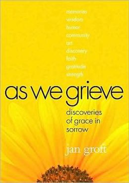 As We Grieve: Discoveries of Grace in Sorrow