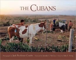The Cubans: Photographs of the Enduring Spirit of the People of Cuba