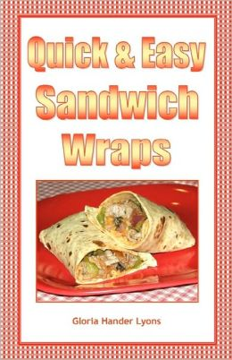 Quick & Easy Sandwich Wraps