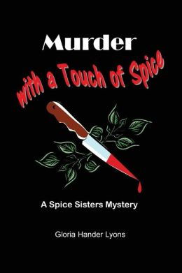 Murder with a Touch of Spice: A Spice Sisters Mystery