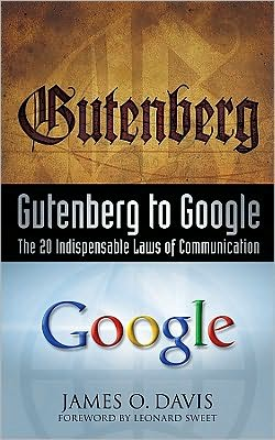 Gutenberg to Google: The 20 Indispensable Laws of Communication
