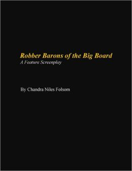 Robber Barons of the Big Board: A Feature Screenplay