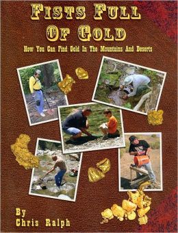 Fists Full of Gold: A Complete Guide to the Art of Prospecting