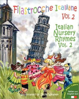 Filastrocche Italiane Volume 2 - Italian Nursery Rhymes Volume 2 (Italian Edition) Claudia Cerulli and Julie Weaver