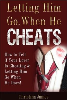 Letting Him Go...When He Cheats
