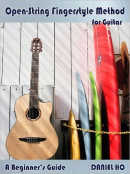 Open-String Fingerstyle Method for Guitar: A Beginner's Guide