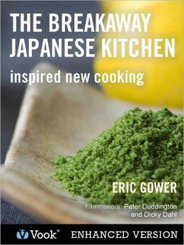 The Breakaway Japanese Kitchen (Enhanced Edition)