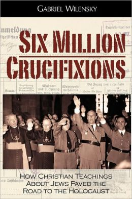 Six Million Crucifixions
