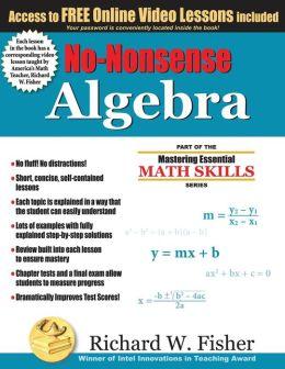 No-Nonsense Algebra: Master Algebra the Easy Way!