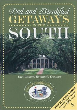 Bed and Breakfast Getaways in the South