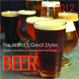 2012 Beer, The World's Great Styles, Descriptions And Histories Wall Calendar