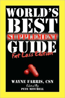 World's Best Supplement Guide: Fat Loss Edition