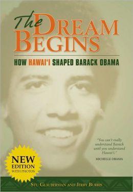 Dream Begins: How Hawaii Shaped Barack Obama