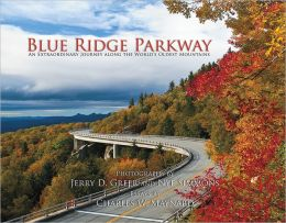 Blue Ridge Parkway: An Extraordinary Journey Along the World's Oldest Mountains