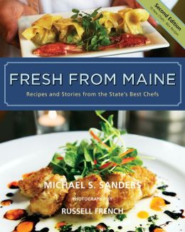 Fresh from Maine, 2nd Edition: Recipes and Stories from the State's Best Chefs