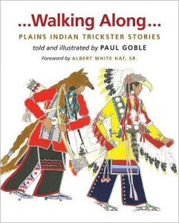 Walking Along: Plains Indian Trickster Stories