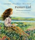 Book Cover Image. Title: Pioneer Girl:  The Annotated Autobiography, Author: Laura Ingalls Wilder