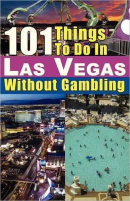 101 Things To Do In Las Vegas Without Gambling