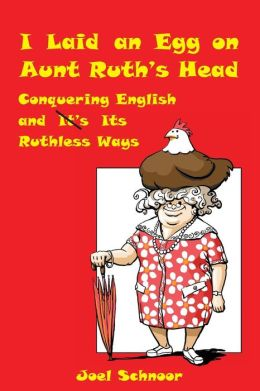 I Laid An Egg On Aunt Ruth's Head
