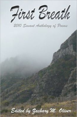 First Breath: 2010 Savant Anthology of Poems