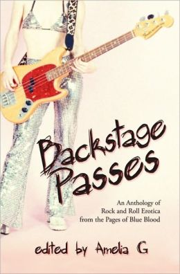 Backstage Passes: An Anthology of Rock and Roll Erotica from the Pages of Blue Blood Magazine