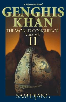 Genghis Khan the World Conqueror, Volume 2