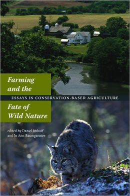 Farming and the Fate of Wild Nature: Essays in Conservation-Based Agriculture