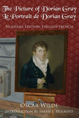 The Picture of Dorian Gray: Bilingual Edition: English-French