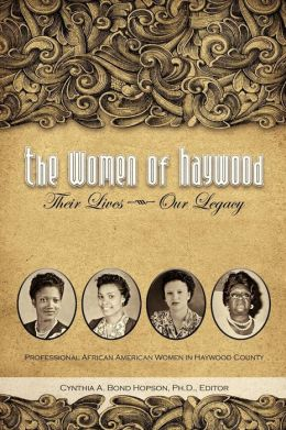 The Women of Haywood: Their Lives-Our Legacy