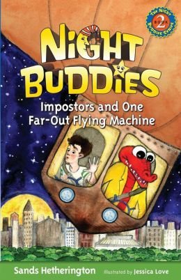 Night Buddies, Impostors, and One Far-Out Flying Machine